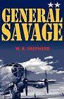 General Savage by W. Richard Shepherd (Hardback, 2009)