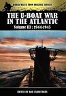 The U-Boat War in the Atlantic Volume 3: 1944-1945 by Archive Media Publishing Ltd (Hardback, 2012)