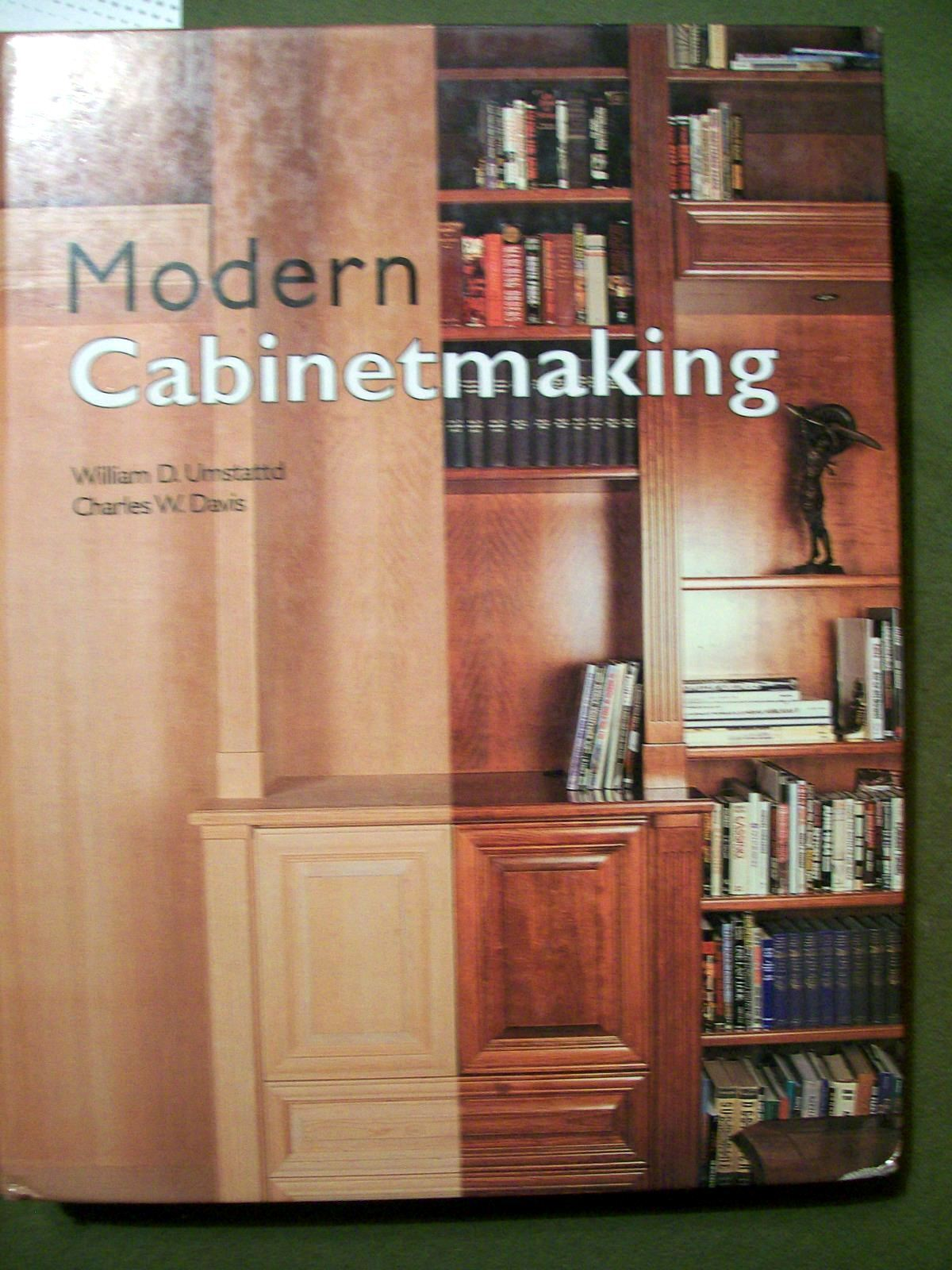 modern cabinetmakingwilliam d. umstattd and charles w. davis (2000,  hardcover)