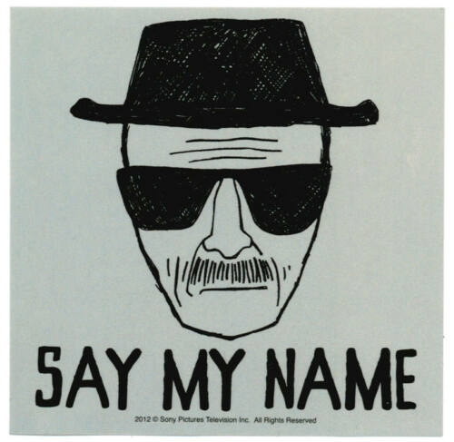 Breaking Bad Say My Name Sticker