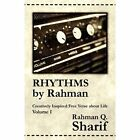 Rhythms by Rahman Creatively Inspired Verse About Life Volume I 1 Paperback – 22 Nov 2010