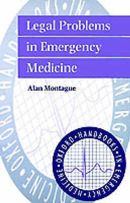 Legal Problems in Emergency Medicine (Oxford Handbooks in Emergency-ExLibrary