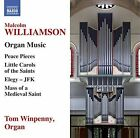 Malcolm Williamson - : Organ Music - Peace Pieces; Little Carols of the Saints; Elegy - JFK; Mass of a (2016)