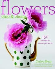 Flowers Chic and Cheap: Arrangements with Flowers from the Market or Backyard