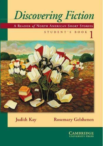 Discovering Fiction : A Reader of North American Short Stories by Judith Kay