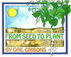 From Seed to Plant by Gail Gibbons (Paperback / softback, 1991)