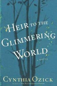 Heir-to-the-Glimmering-World-by-Ozick-Cynthia