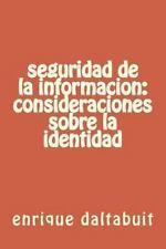 Seguridad de la Informacion: Consideraciones Sobre la Identidad by enrique...