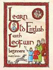 Learn Old English with Leofwin by Matt Love (Paperback, 2013)