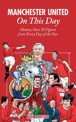 1 of 1 - Manchester United On This Day - Red Devils History Events Facts and Figures book