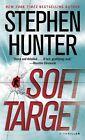 Soft Target by Stephen Hunter (Paperback / softback)