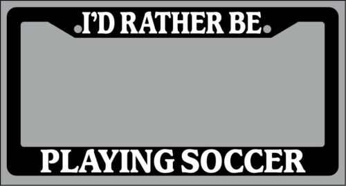 """Black License Plate Frame /""""I/'d rather be playing soccer/"""" Auto Accessory Novelty"""