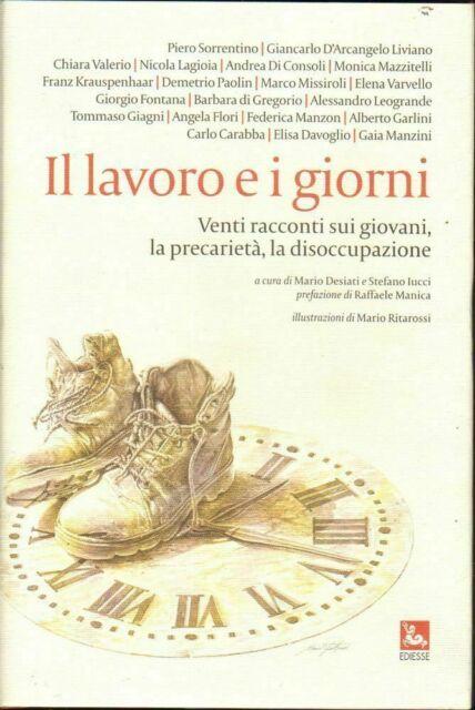 IL LAVORO E I GIORNI di AA. VV. ed. Ediesse 2008