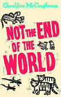 Not the End of the World by Geraldine McCaughrean (Hardback, 2004)