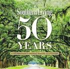 Southern Living 50 Years: A Celebration of People, Places, and Culture by The Editors of Southern Living Magazine (Hardback, 2015)
