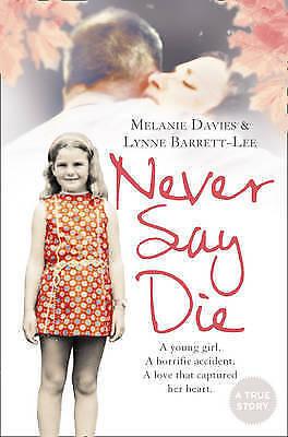1 of 1 - Never Say Die by Melanie Davies, Lynne Barrett-Lee (Paperback) New Book