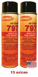QTY2 Polymat 797 High Temperature [160F] Spray Adhesive Vehicle HEADLINER GLUE