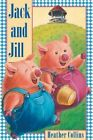 Jack and Jill by Heather Collins (Board book, 2003)