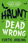 Haunt: Dead Wrong by Curtis Jobling (Paperback, 2015)
