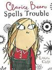 Clarice Bean Spells Trouble by Lauren Child (Paperback / softback)