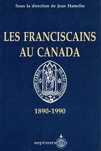 LES-FRANCISCAINS-AU-CANADA-1890-1990-SOUS-LA-DIRECTION-DE-JEAN-HAMELIN