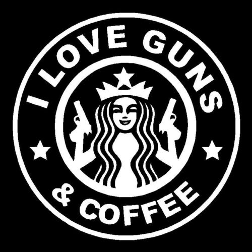 I Love Guns And Coffee Starbucks Vinyl Decal Pistol Sticker