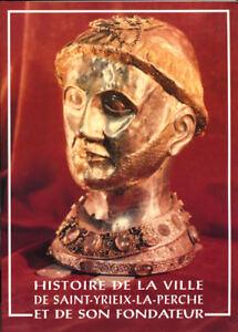 COLLECTIF-HISTOIRE-DE-SAINT-YRIEX-LA-PERCHE-ET-DE-SON-FONDATEUR