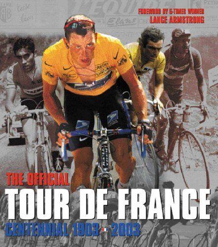 The Tour de France: 100 Years: The Official Centennial 1903 - 2003,L' Equipe, J