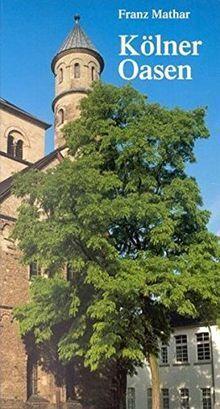 Kölner Oasen. Bekannte und unbekannte Orte und Plät...   Buch   Zustand sehr gut