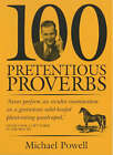 100 Pretentious Proverbs by Michael Powell (Paperback, 2002)