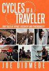 Cycles of a Traveler 9781452050232 by Joe Diomede Hardcover