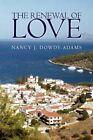 Renewal of Love 9781441508461 by Nancy J Dowdy-adams Hardback