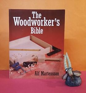Alf-Martensson-The-Woodworker-039-s-Bible-woodcrafts-crafts-amp-hobbies-reference