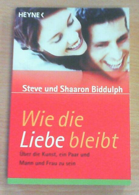Wie die Liebe bleibt von Shaaron & Steve Biddulph (Taschenbuch), UNGELESEN!!