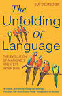 The Unfolding Of Language by Guy Deutscher (Paperback, 2006)