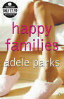 Happy Families by Adele Parks (Paperback, 2008)