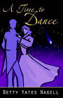 A Time to Dance by Betty Yates Nagell (Paperback / softback, 2005)