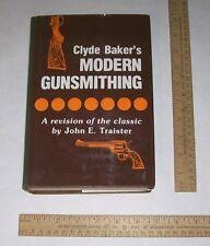 Clyde Baker's Modern Gunsmithing - a revision of the classic by John E Traister