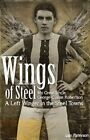 Wings of Steel: My Great Uncle, George Clarke Robertson  -  A Left Winger in the Steel Towns by Iain Paterson (Paperback, 2014)