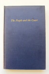 The People And The Court by Charles L Black Jr ~ 1st Edition 1st Printing  ~1960