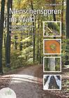 Menschenspuren im Wald von Peter Wohlleben (2015, Gebundene Ausgabe)