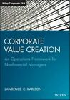 Corporate Value Creation: An Operations Framework for Nonfinancial Managers by Lawrence C. Karlson (Hardback, 2014)