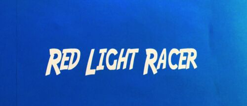 Red Light Racer Sticker Street Race 1320 Drag Racing Funny Sticker