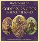 Goddesses & Gods: Embrace the Power  : Invocations with the Feminine & Masculine Divine by Stacey DeMarco, Jimmy Manton (Hardback, 2015)