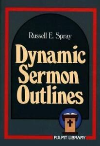 Details about Dynamic Sermon Outlines (Pulpit Library) by Spray, Russell E