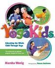 YogaKids: Educating the Whole Child Through Yoga by Marsha Wenig (Paperback, 2003)
