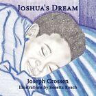 Joshua's Dream 9781434356093 by Joseph Crossen Book