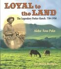 Loyal to The Land The Legendary Parker Ranch 750 1950 Billy Bergin