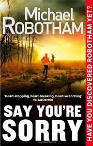Say-You-039-re-Sorry-Joe-O-039-loughlin-5-Michael-Robotham
