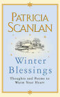 Winter Blessings: Thoughts and Poems to Warm Your Heart by Patricia Scanlan (Hardback, 2005)